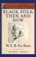 Black Folk Then and Now (The Oxford W.E.