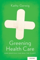 Greening Health Care: How Hospitals Can