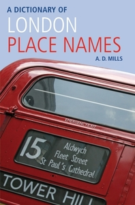 A Dictionary of London Place-Names: A.D. MILLS