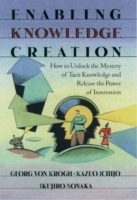 Enabling Knowledge Creation: How to Unlo