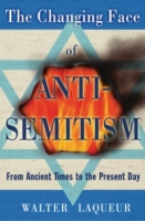 Changing Face of Anti-Semitism: From Anc