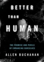 Better than Human: The Promise and Peril