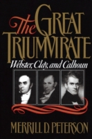 Great Triumvirate: Webster, Clay, and Ca