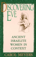 Discovering Eve: Ancient Israelite Women