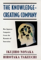 Knowledge-Creating Company: How Japanese