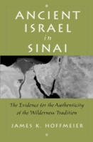 Ancient Israel in Sinai: The Evidence fo