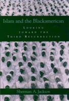 Islam and the Blackamerican: Looking Tow