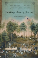 Making Slavery History: Abolitionism and