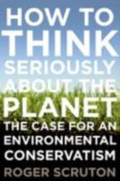 How to Think Seriously About the Planet:
