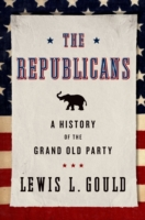 Republicans: A History of the Grand Old