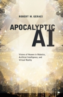 Apocalyptic AI:Visions of Heaven in Robo