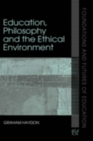 Education, Philosophy and the Ethical En
