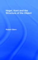 Hegel, Kant and the Structure of the Obj