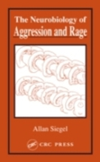 Neurobiology of Aggression and Rage