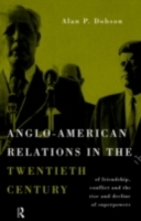Anglo-American Relations in the Twentiet