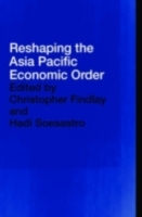 Reshaping the Asia Pacific Economic Orde