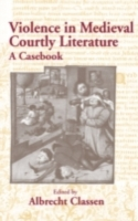 Violence in Courtly Medieval Literature
