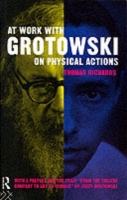 At Work with Grotowski on Physical Actio