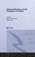 Cultural Industries and the Production o