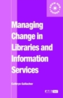 Managing Change in Libraries and Informa