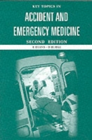 Key Topics in Accident and Emergency Med