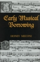 Early Musical Borrowing