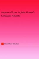 Aspects of Love in John Gower's Confessi