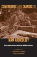 Continuities and Changes in Maya Archaeo