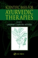 Scientific Basis for Ayurvedic Therapies
