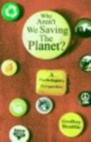 Why Aren't We Saving the Planet?