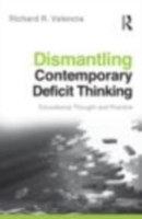 Dismantling Contemporary Deficit Thinkin