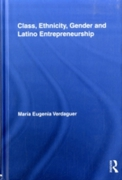 Class, Ethnicity, Gender and Latino Entr
