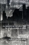 Globalization, Violence and the Visual C