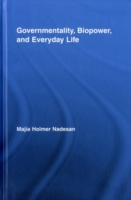 Governmentality, Biopower, and Everyday