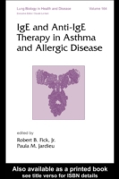 IgE and Anti-IgE Therapy in Asthma and A