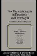 New Therapeutic Agents In Thrombosis And