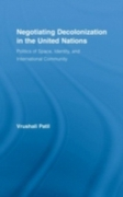 Negotiating Decolonization in the United