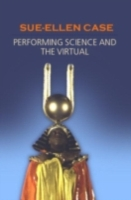 Performing Science and the Virtual