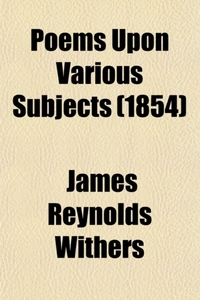 Poems Upon Various Subjects (Volume 1)