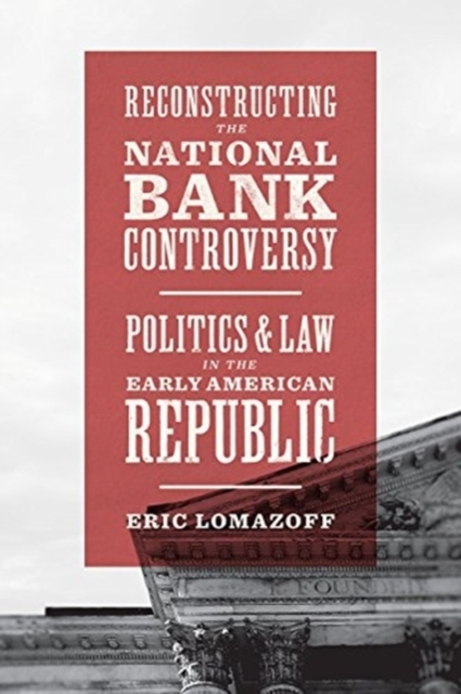 Reconstructing the National Bank Controv