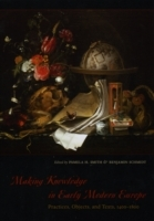 Making Knowledge in Early Modern Europe