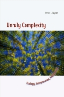 Unruly Complexity