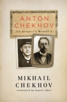 Anton Chekhov: A Brother's Memoir