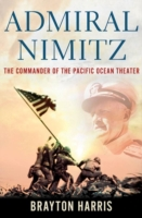 Admiral Nimitz: The Commander of the Pac