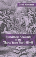 Eyewitness Accounts of the Thirty Years