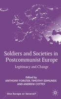 Soldiers and Societies in Post-Communist