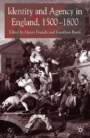Identity and Agency in England, 1500-180