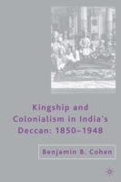 Kingship and Colonialism in India's Decc