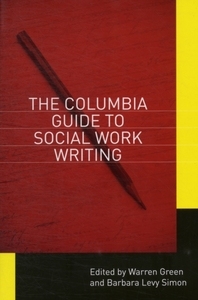 The Columbia Guide to Social Work Writin