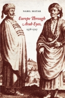 Europe Through Arab Eyes, 1578-1727